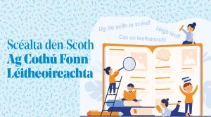 Scéalta den Scoth – Ag Cothú Fonn Léitheoireachta