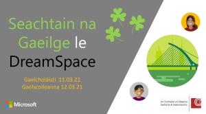 Seachtain na Gaeilge le MS DreamSpace