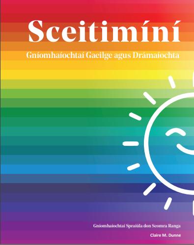 Leabhar Nua! Sceitimíní – Gníomhaíochtaí Gaeilge agus Drámaíochta